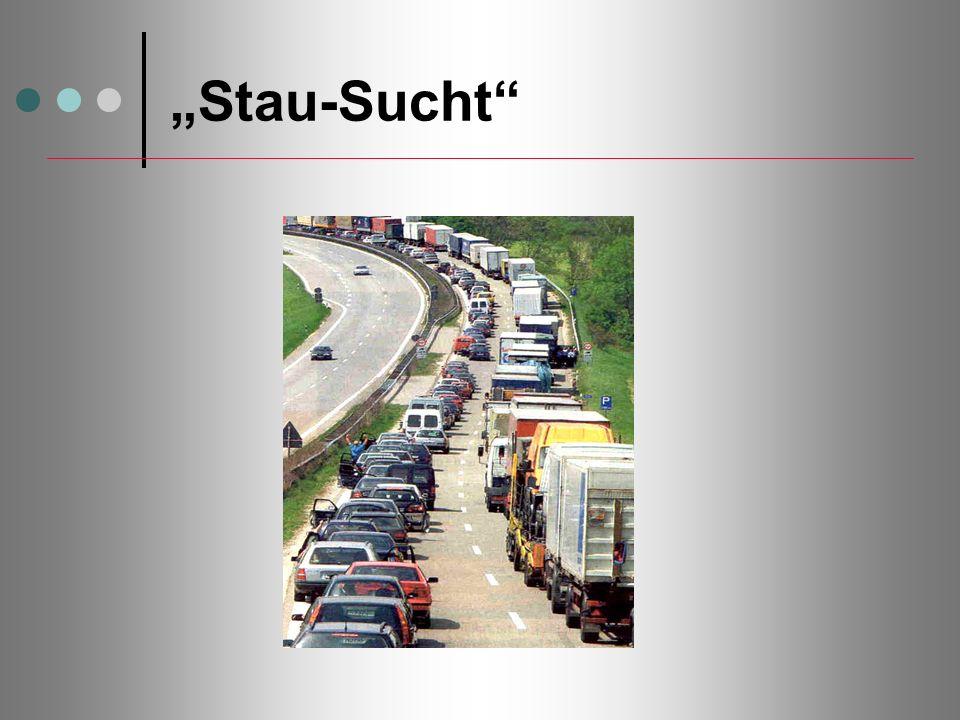 Stau-Sucht