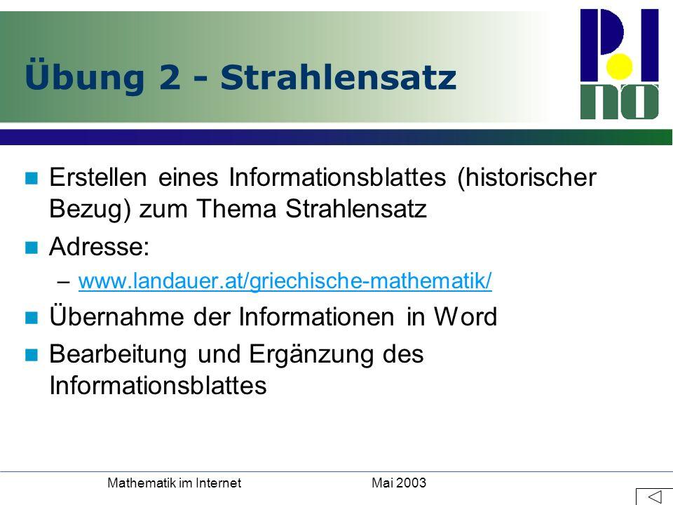 Mai 2003Mathematik im Internet Übung 2 - Strahlensatz Erstellen eines Informationsblattes (historischer Bezug) zum Thema Strahlensatz Adresse: –www.la