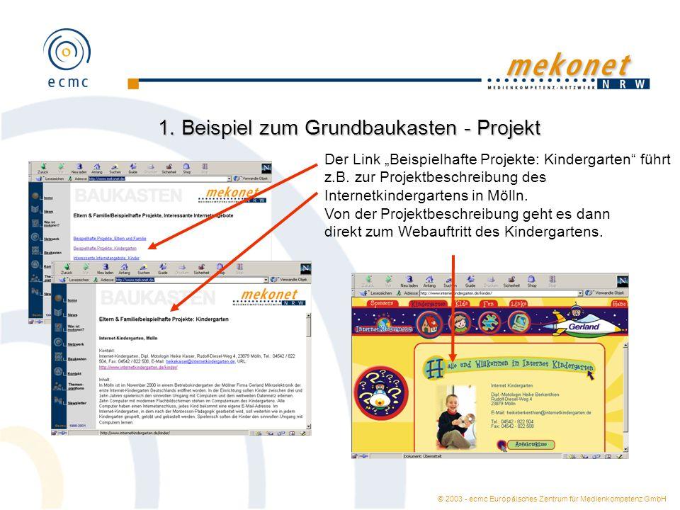 © 2003 - ecmc Europäisches Zentrum für Medienkompetenz GmbH 1. Beispiel zum Grundbaukasten - Projekt Der Link Beispielhafte Projekte: Kindergarten füh