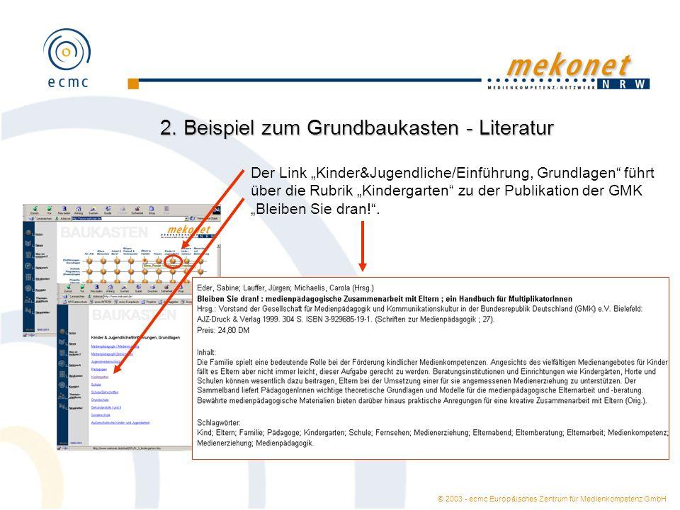 © 2003 - ecmc Europäisches Zentrum für Medienkompetenz GmbH 2. Beispiel zum Grundbaukasten - Literatur Der Link Kinder&Jugendliche/Einführung, Grundla