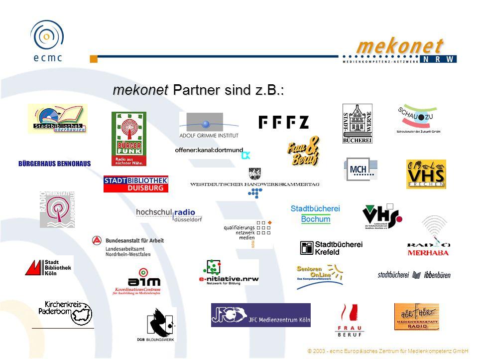 © 2003 - ecmc Europäisches Zentrum für Medienkompetenz GmbH mekonet Partner sind z.B.: