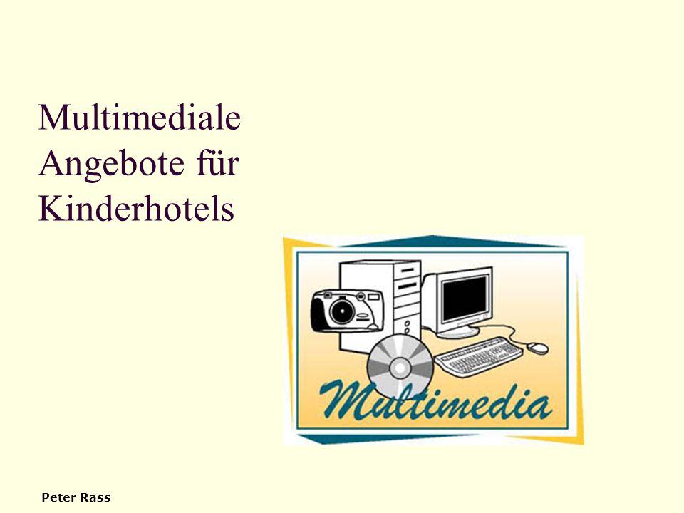 Multimediale Angebote für Kinderhotels Peter Rass