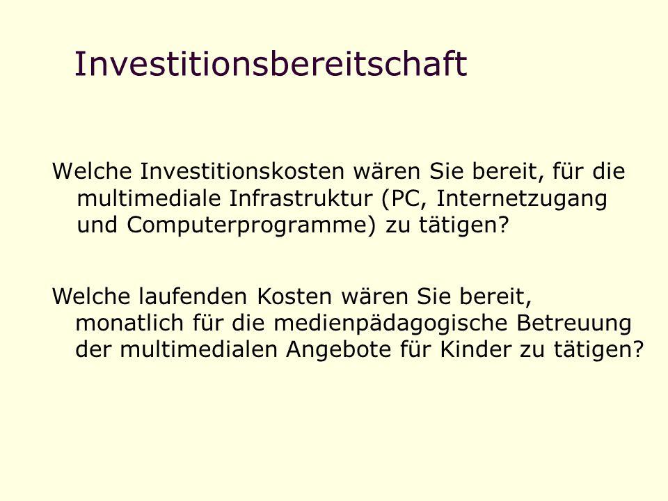 Investitionsbereitschaft Welche Investitionskosten wären Sie bereit, für die multimediale Infrastruktur (PC, Internetzugang und Computerprogramme) zu