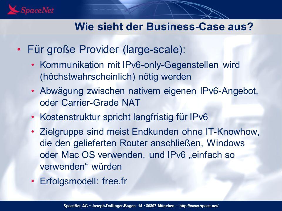 SpaceNet AG Joseph-Dollinger-Bogen 14 80807 München – http://www.space.net/ Wie sieht der Business-Case aus? Für große Provider (large-scale): Kommuni