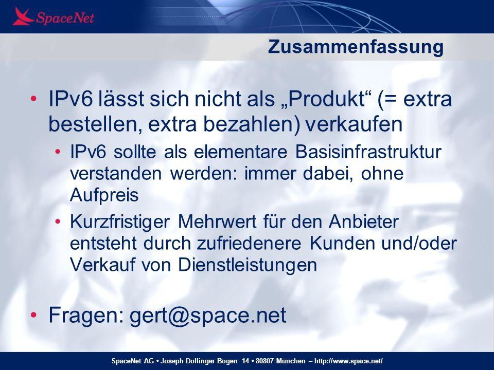 SpaceNet AG Joseph-Dollinger-Bogen 14 80807 München – http://www.space.net/ Zusammenfassung IPv6 lässt sich nicht als Produkt (= extra bestellen, extr