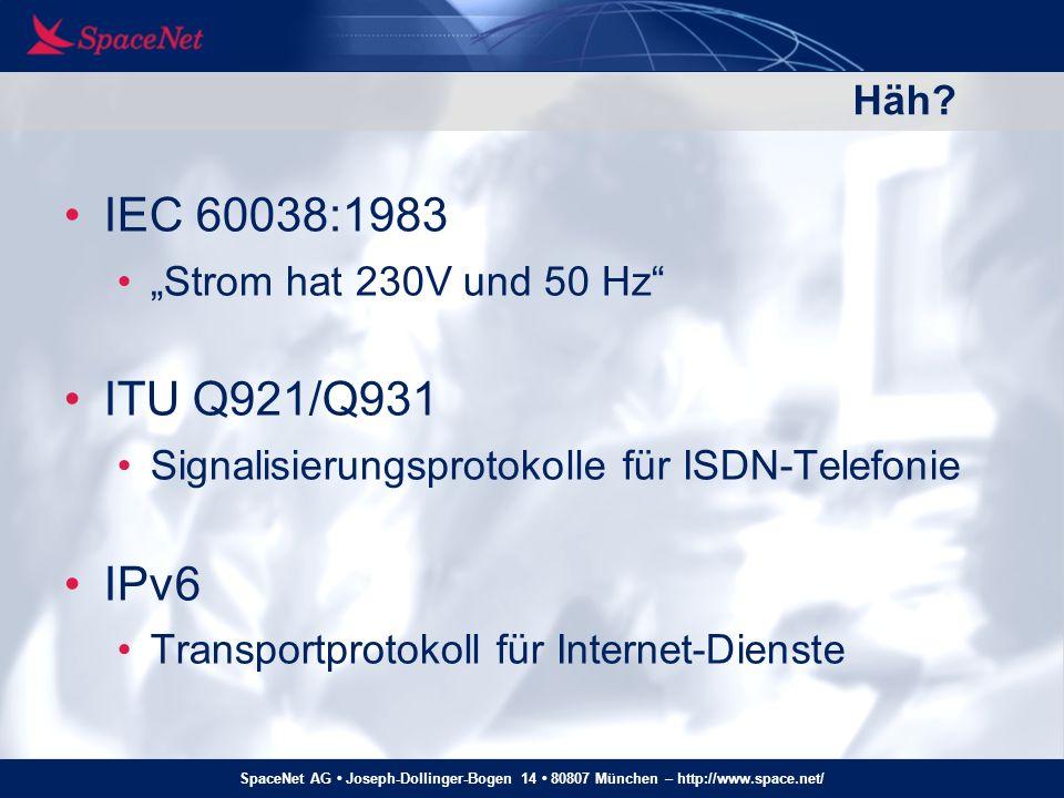 SpaceNet AG Joseph-Dollinger-Bogen 14 80807 München – http://www.space.net/ Empfehlungen Grundannahme: IPv6 wird kommen Bei allen Produktentwicklungen IPv6 mit einplanen – keine IPv4-only-Produkte bauen Bei allen Einkaufs-Entscheidungen (Hardware, Software, Netz-Dienstleister) IPv6-Kompatibilität fordern Migrationsplan jetzt aufstellen Migration beginnen, solange der Druck noch gering ist – keine Jahr2000-Panik schaffen