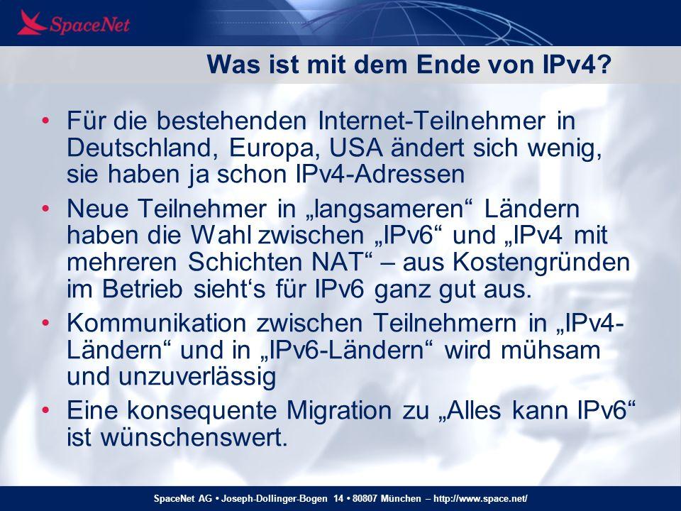 SpaceNet AG Joseph-Dollinger-Bogen 14 80807 München – http://www.space.net/ Was ist mit dem Ende von IPv4? Für die bestehenden Internet-Teilnehmer in