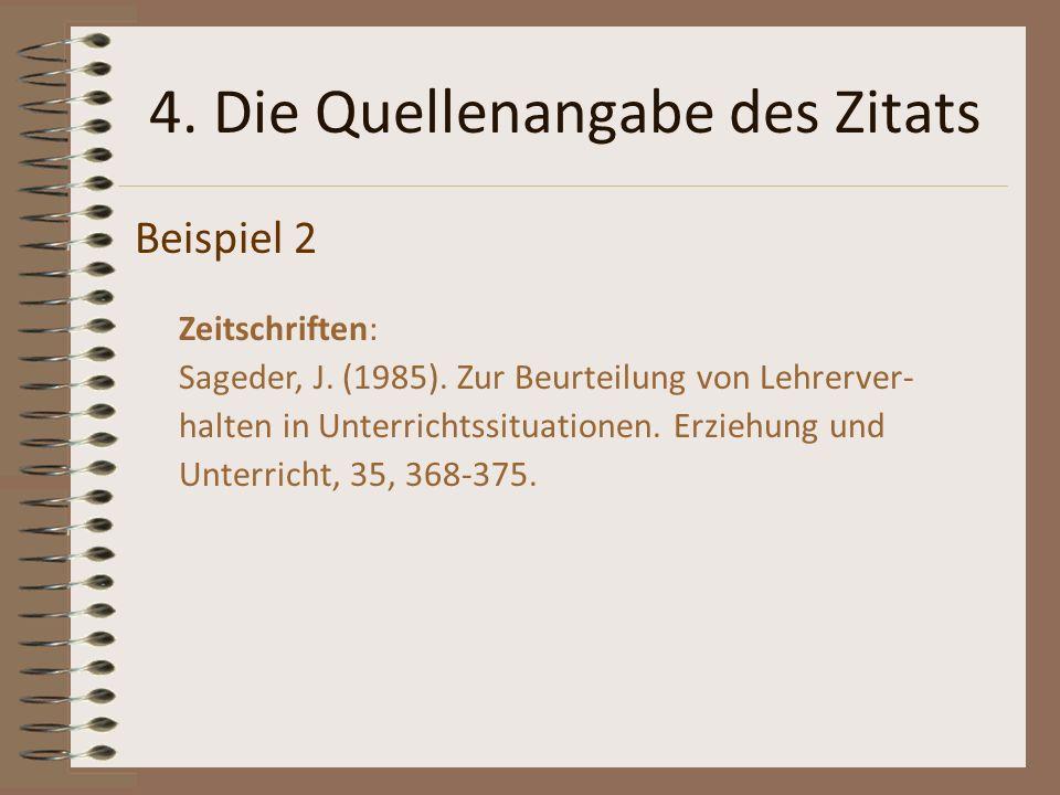 Beispiel 2 Zeitschriften: Sageder, J. (1985). Zur Beurteilung von Lehrerver- halten in Unterrichtssituationen. Erziehung und Unterricht, 35, 368-375.