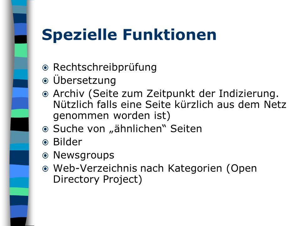 Spezielle Funktionen Rechtschreibprüfung Übersetzung Archiv (Seite zum Zeitpunkt der Indizierung. Nützlich falls eine Seite kürzlich aus dem Netz geno