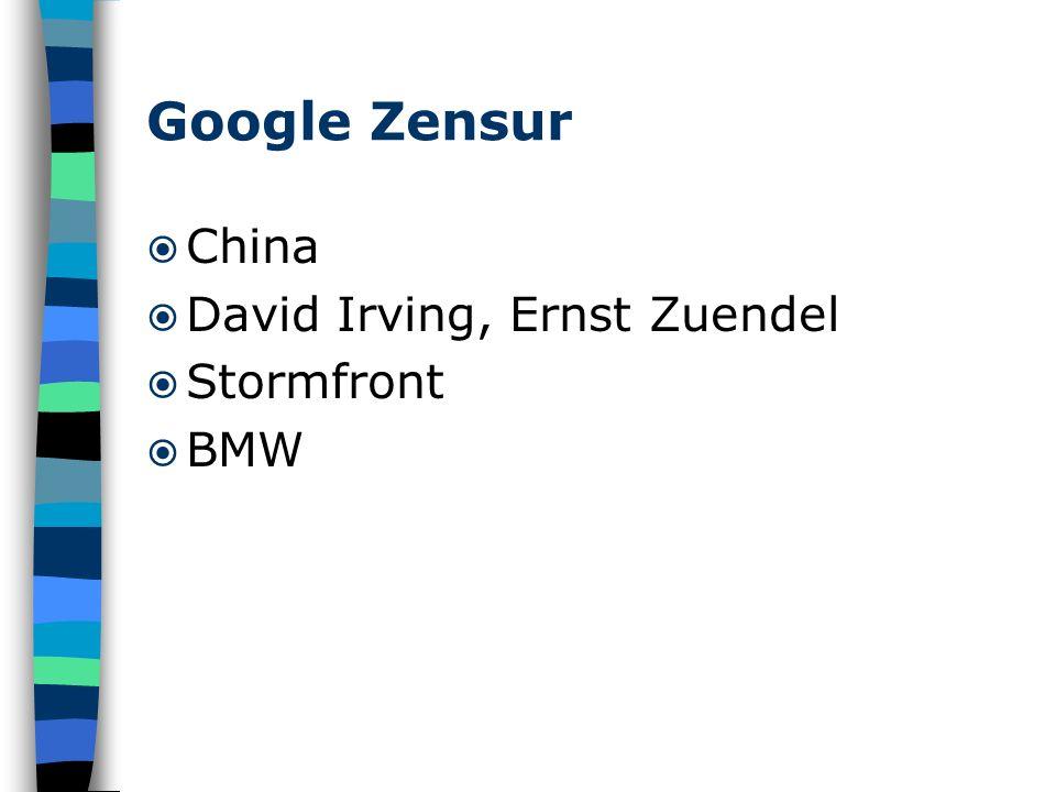 Google Zensur China David Irving, Ernst Zuendel Stormfront BMW