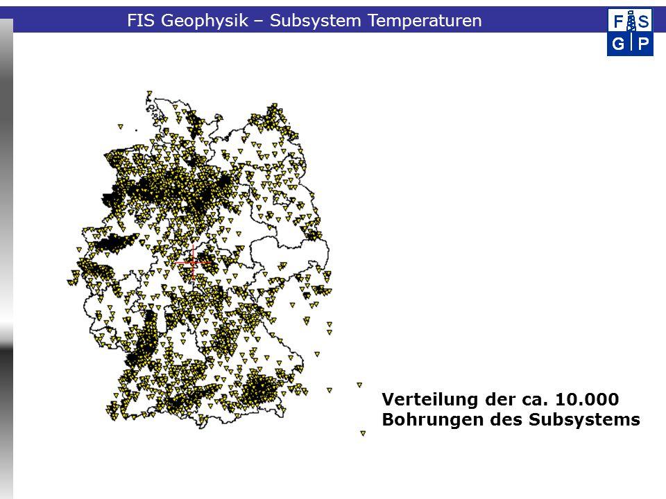 Fachinformationssystem Geophysik Verteilung der ca. 10.000 Bohrungen des Subsystems FIS Geophysik – Subsystem Temperaturen