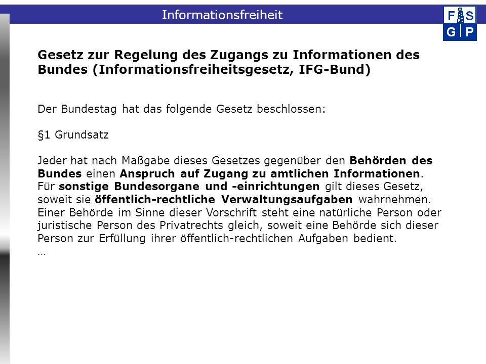 Fachinformationssystem Geophysik Der Bundestag hat das folgende Gesetz beschlossen: §1 Grundsatz Jeder hat nach Maßgabe dieses Gesetzes gegenüber den Behörden des Bundes einen Anspruch auf Zugang zu amtlichen Informationen.