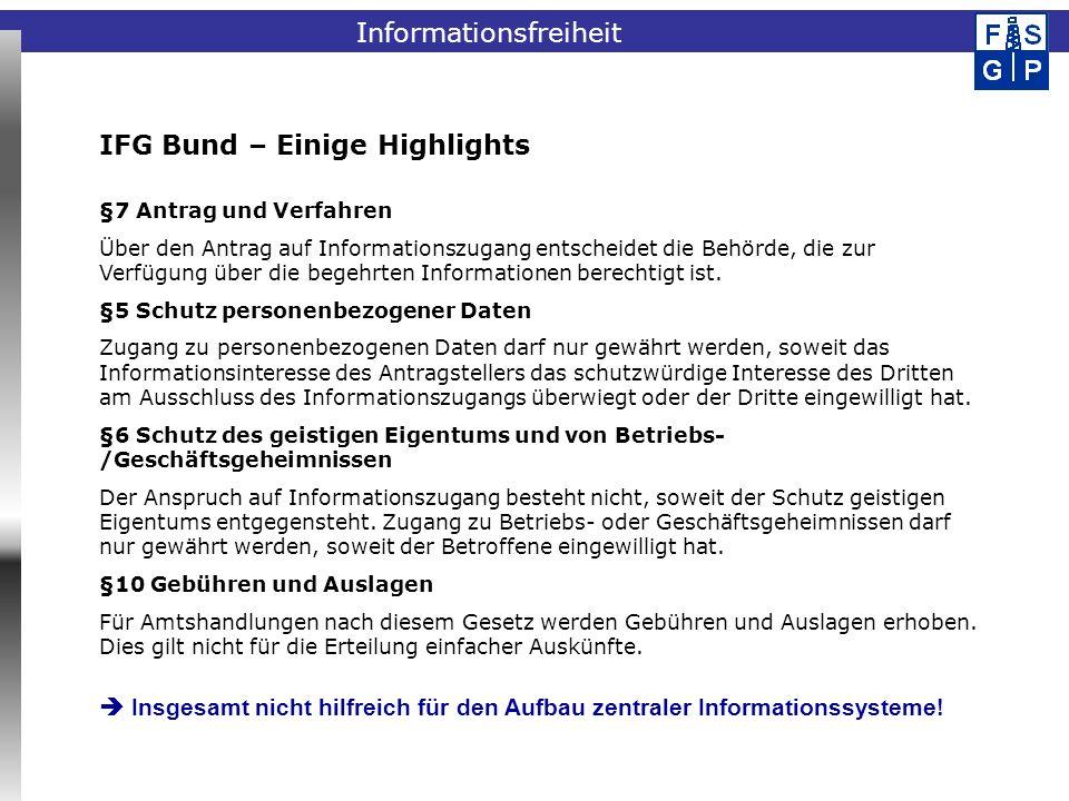 Fachinformationssystem Geophysik IFG Bund – Einige Highlights §7 Antrag und Verfahren Über den Antrag auf Informationszugang entscheidet die Behörde,