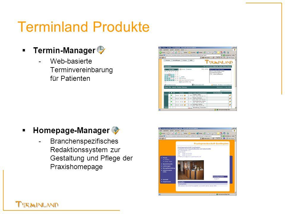 Terminland Produkte Termin-Manager -Web-basierte Terminvereinbarung für Patienten Homepage-Manager -Branchenspezifisches Redaktionssystem zur Gestaltu