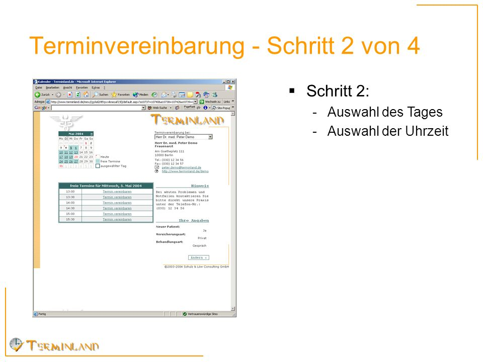Terminvereinbarung - Schritt 2 von 4 Schritt 2: -Auswahl des Tages -Auswahl der Uhrzeit