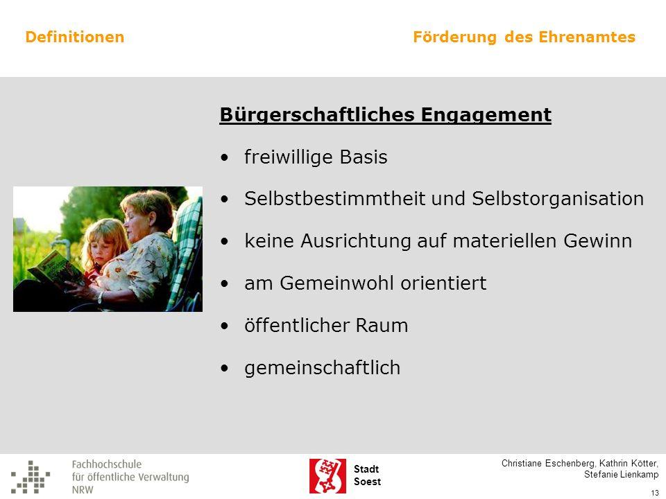 Stadt Soest Bürgerschaftliches Engagement freiwillige Basis Selbstbestimmtheit und Selbstorganisation keine Ausrichtung auf materiellen Gewinn am Geme