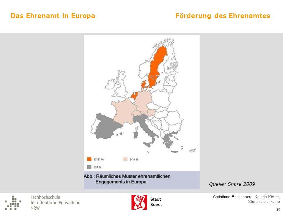 Stadt Soest Christiane Eschenberg, Kathrin Kötter, Stefanie Lienkamp 20 Förderung des EhrenamtesDas Ehrenamt in Europa Quelle: Share 2009