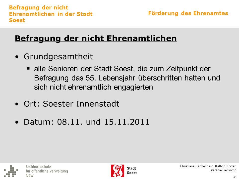 Stadt Soest Befragung der nicht Ehrenamtlichen Grundgesamtheit alle Senioren der Stadt Soest, die zum Zeitpunkt der Befragung das 55. Lebensjahr übers