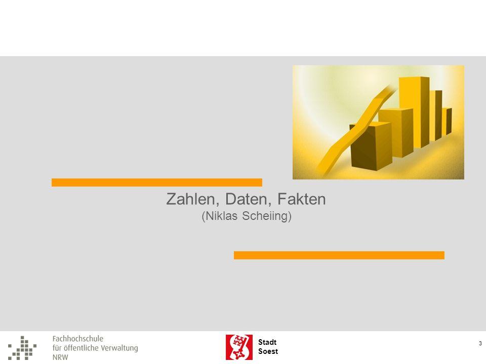 Stadt Soest Weiterentwicklung und Modernisierung dieser Prozess umfasst drei Dynamiken: 1.