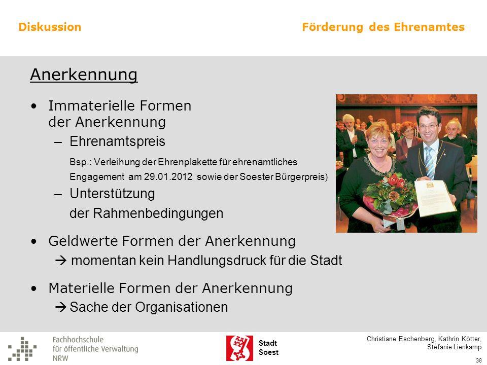 Stadt Soest Anerkennung Immaterielle Formen der Anerkennung –Ehrenamtspreis Bsp.: Verleihung der Ehrenplakette für ehrenamtliches Engagement am 29.01.