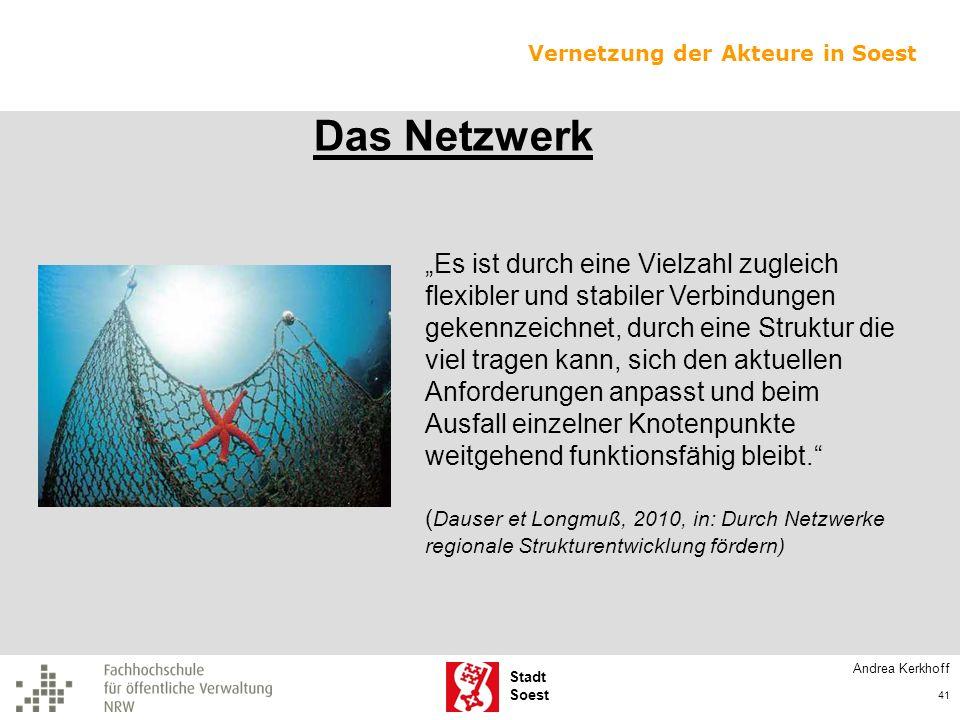 Stadt Soest Das Netzwerk Es ist durch eine Vielzahl zugleich flexibler und stabiler Verbindungen gekennzeichnet, durch eine Struktur die viel tragen k