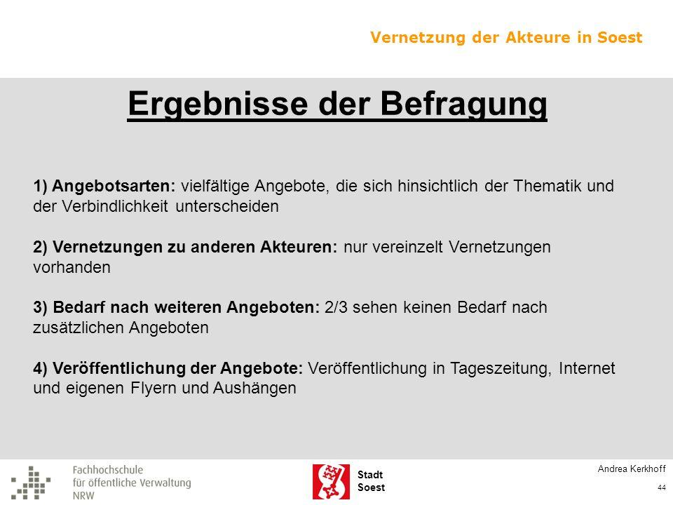 Stadt Soest Ergebnisse der Befragung 1) Angebotsarten: vielfältige Angebote, die sich hinsichtlich der Thematik und der Verbindlichkeit unterscheiden
