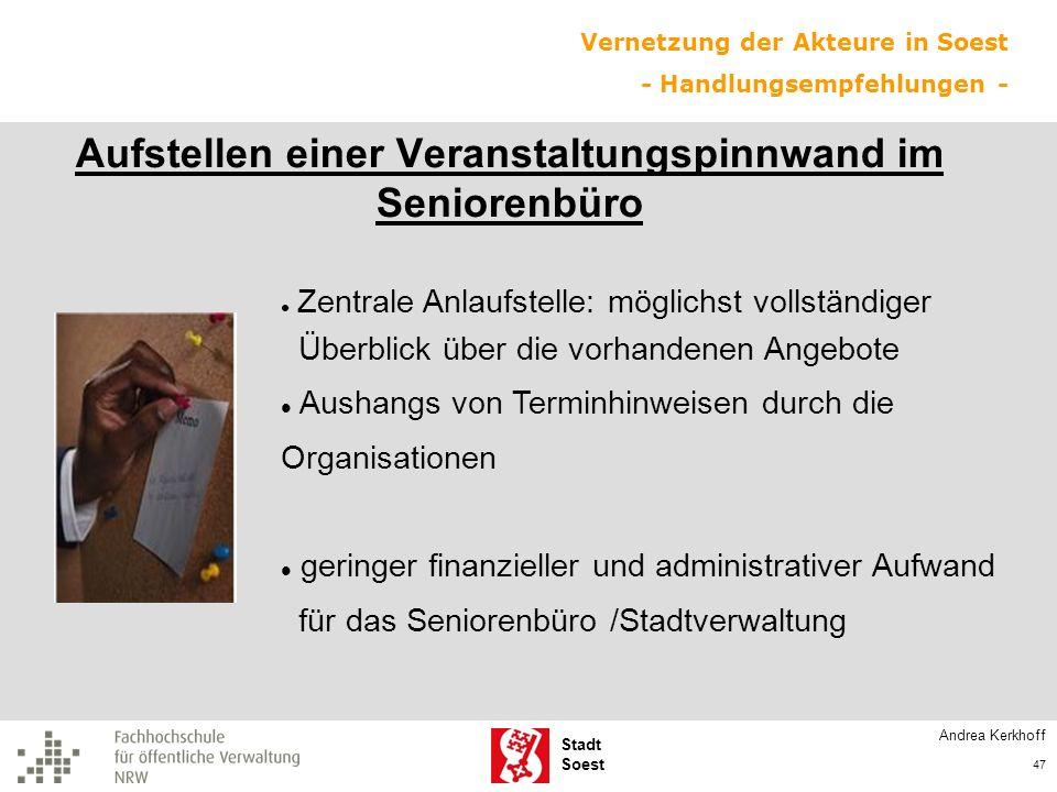 Stadt Soest Aufstellen einer Veranstaltungspinnwand im Seniorenbüro Zentrale Anlaufstelle: möglichst vollständiger Überblick über die vorhandenen Ange