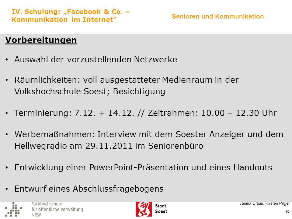 Stadt Soest Janina Braun, Kirsten Pilger 58 IV. Schulung: Facebook & Co. – Kommunikation im Internet Vorbereitungen Auswahl der vorzustellenden Netzwe