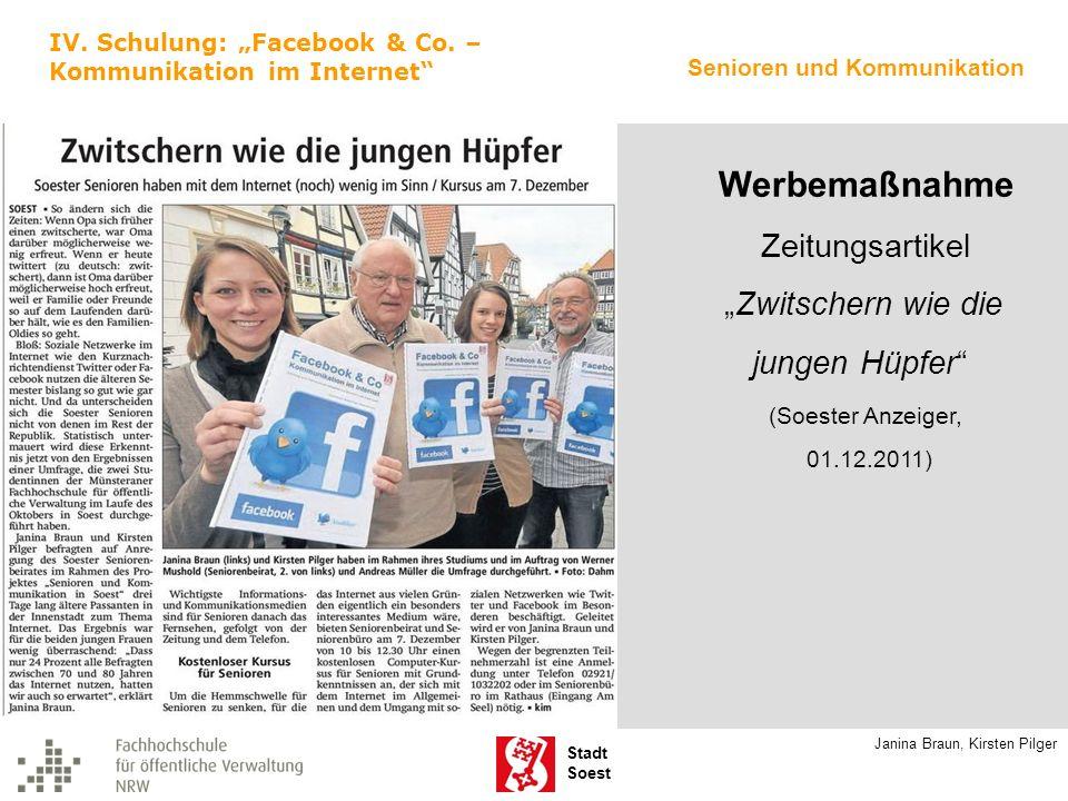 Stadt Soest IV. Schulung: Facebook & Co. – Kommunikation im Internet Senioren und Kommunikation Janina Braun, Kirsten Pilger Werbemaßnahme Zeitungsart