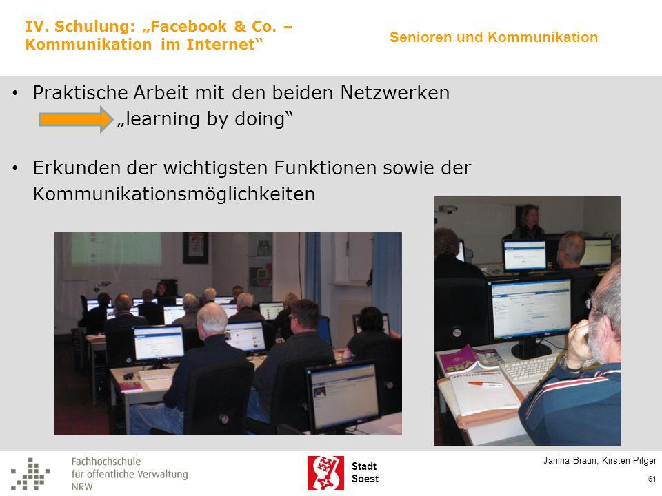 Stadt Soest Janina Braun, Kirsten Pilger 61 IV. Schulung: Facebook & Co. – Kommunikation im Internet Praktische Arbeit mit den beiden Netzwerken learn