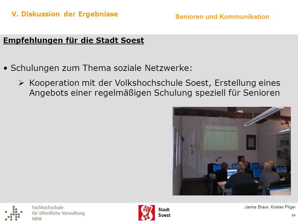 Stadt Soest V. Diskussion der Ergebnisse Empfehlungen für die Stadt Soest Schulungen zum Thema soziale Netzwerke: Kooperation mit der Volkshochschule