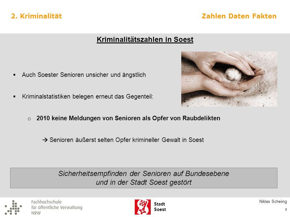 Stadt Soest 2. Kriminalität Auch Soester Senioren unsicher und ängstlich Kriminalstatistiken belegen erneut das Gegenteil: o 2010 keine Meldungen von