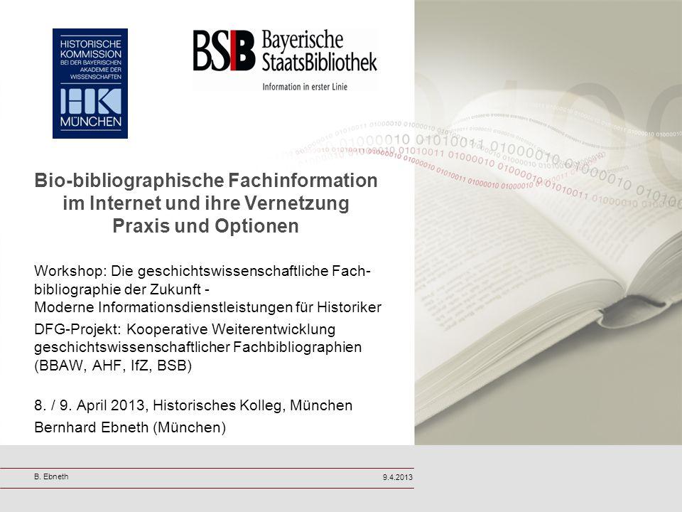 Bio-bibliographische Fachinformation im Internet und ihre Vernetzung Praxis und Optionen Workshop: Die geschichtswissenschaftliche Fach- bibliographie