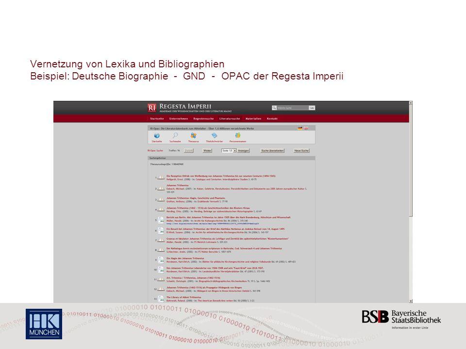Vernetzung von Lexika und Bibliographien Beispiel: Deutsche Biographie - GND - OPAC der Regesta Imperii