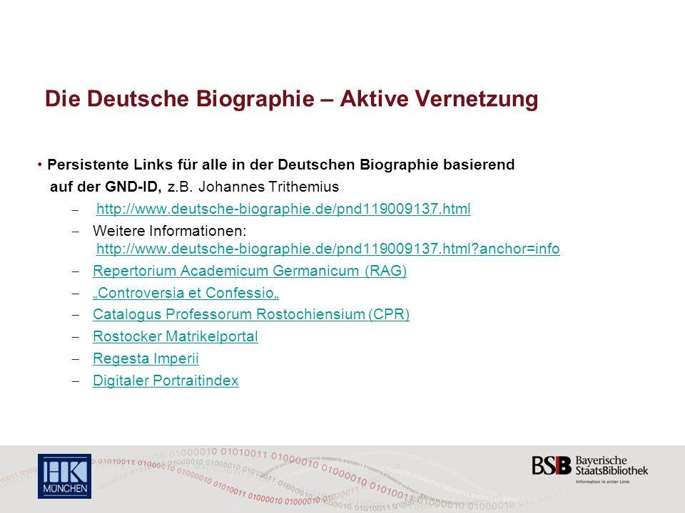 Die Deutsche Biographie – Aktive Vernetzung Persistente Links für alle in der Deutschen Biographie basierend auf der GND-ID, z.B.