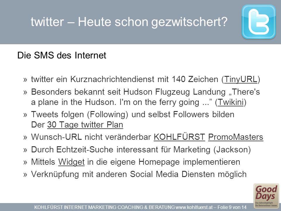 KOHLFÜRST INTERNET MARKETING COACHING & BERATUNG www.kohlfuerst.at – Folie 9 von 14 twitter – Heute schon gezwitschert.