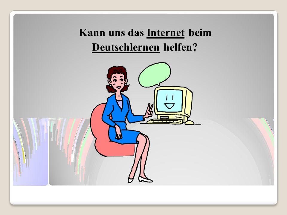 Kann uns das Internet beim Deutschlernen helfen?