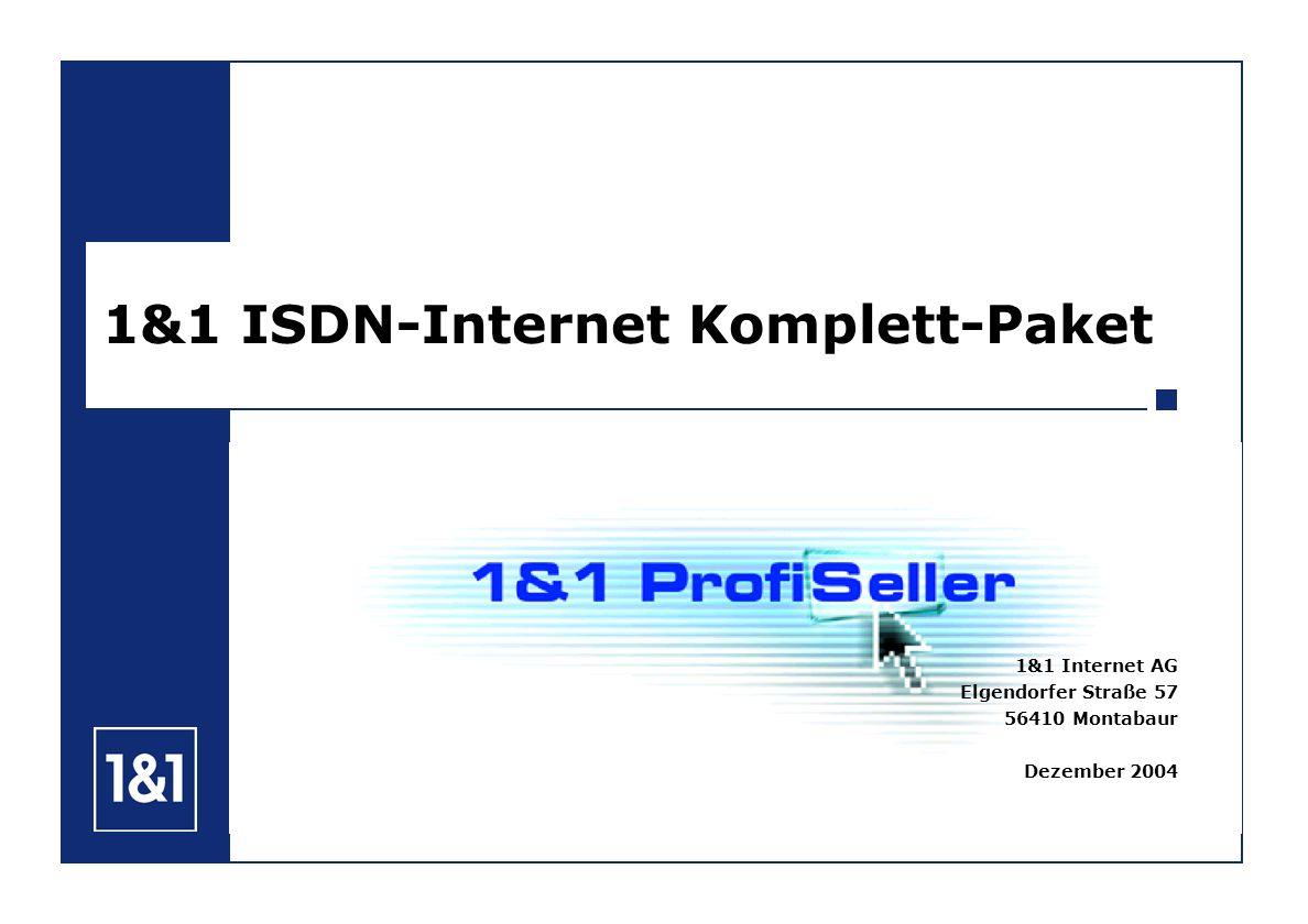 1&1 ISDN-Internet Komplett-Paket 1&1 Internet AG Elgendorfer Straße 57 56410 Montabaur Dezember 2004