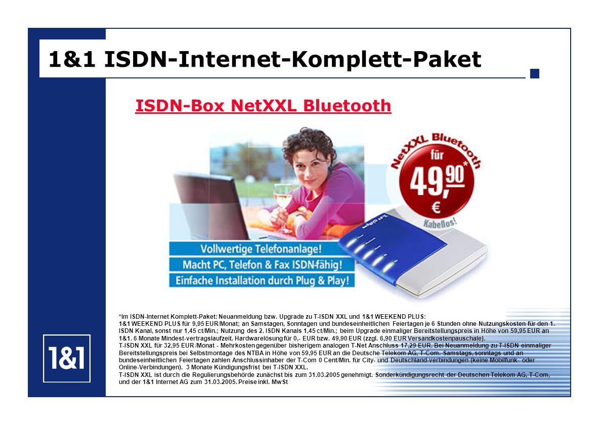 ISDN-Box NetXXL Bluetooth 1&1 ISDN-Internet-Komplett-Paket *Im ISDN-Internet Komplett-Paket: Neuanmeldung bzw. Upgrade zu T-ISDN XXL und 1&1 WEEKEND P