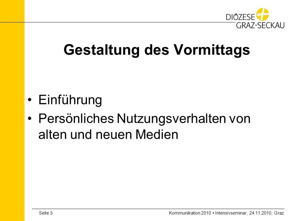 Kommunikation 2010 Intensivseminar, 24.11.2010, GrazSeite 16 Duell Print gegen Web Print verliert ca.