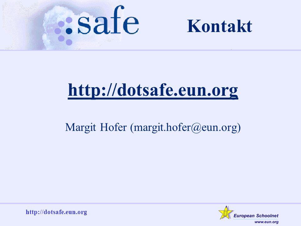 http://dotsafe.eun.org Kontakt http://dotsafe.eun.org Margit Hofer (margit.hofer@eun.org)