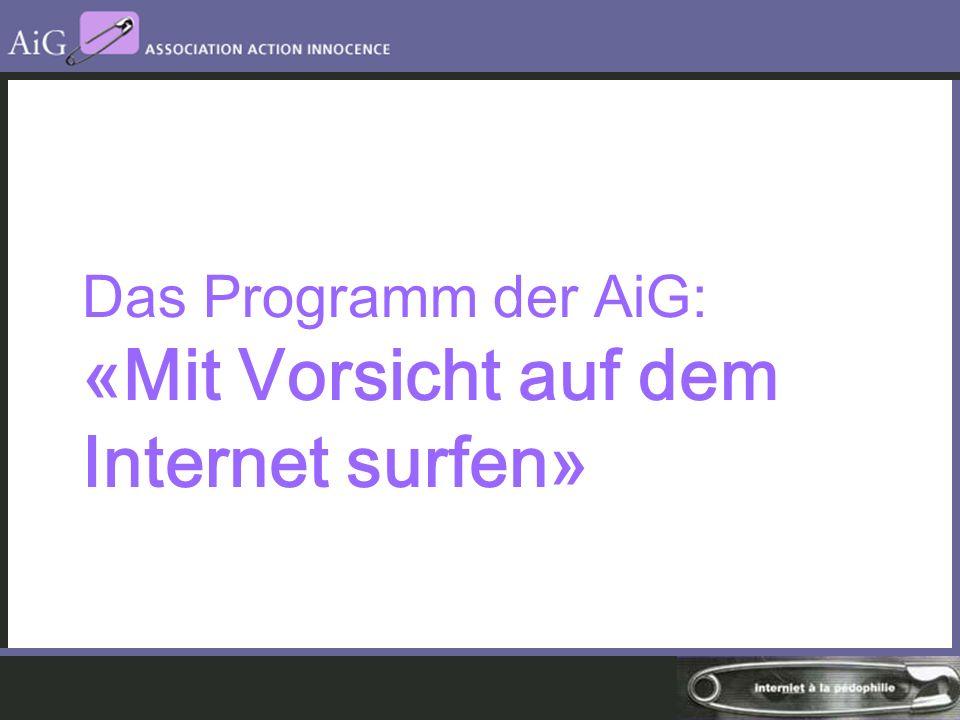 Das Programm der AiG: «Mit Vorsicht auf dem Internet surfen»