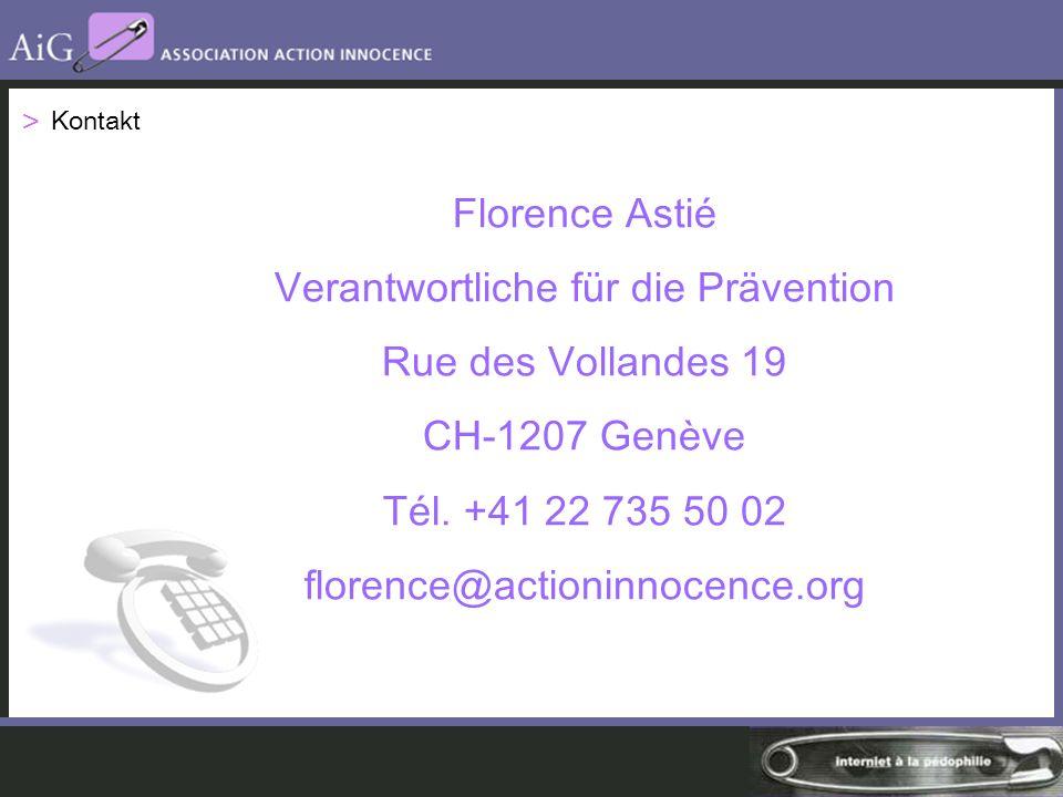 > Kontakt Florence Astié Verantwortliche für die Prävention Rue des Vollandes 19 CH-1207 Genève Tél.