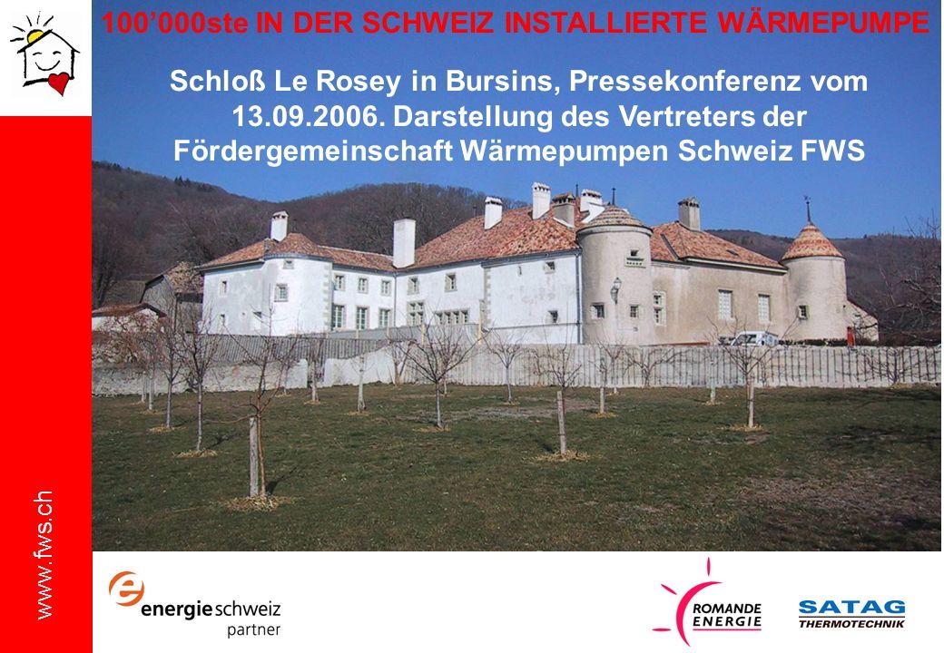www.fws.ch 100000ste IN DER SCHWEIZ INSTALLIERTE WÄRMEPUMPE Schloß Le Rosey in Bursins, Pressekonferenz vom 13.09.2006. Darstellung des Vertreters der