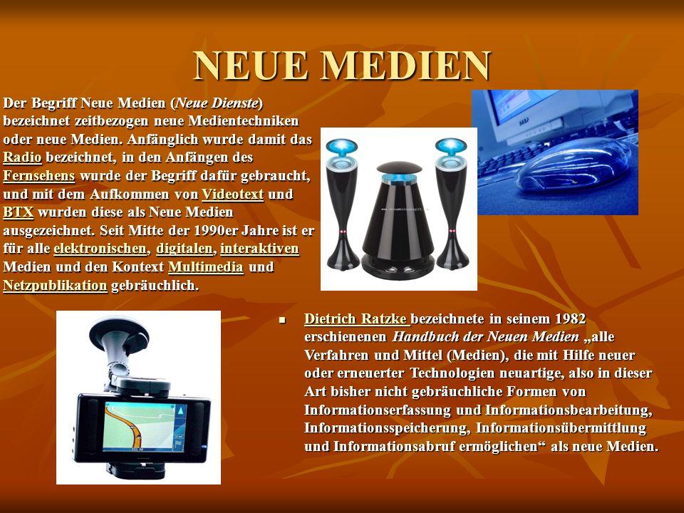 NEUE MEDIEN Der Begriff Neue Medien (Neue Dienste) bezeichnet zeitbezogen neue Medientechniken oder neue Medien.