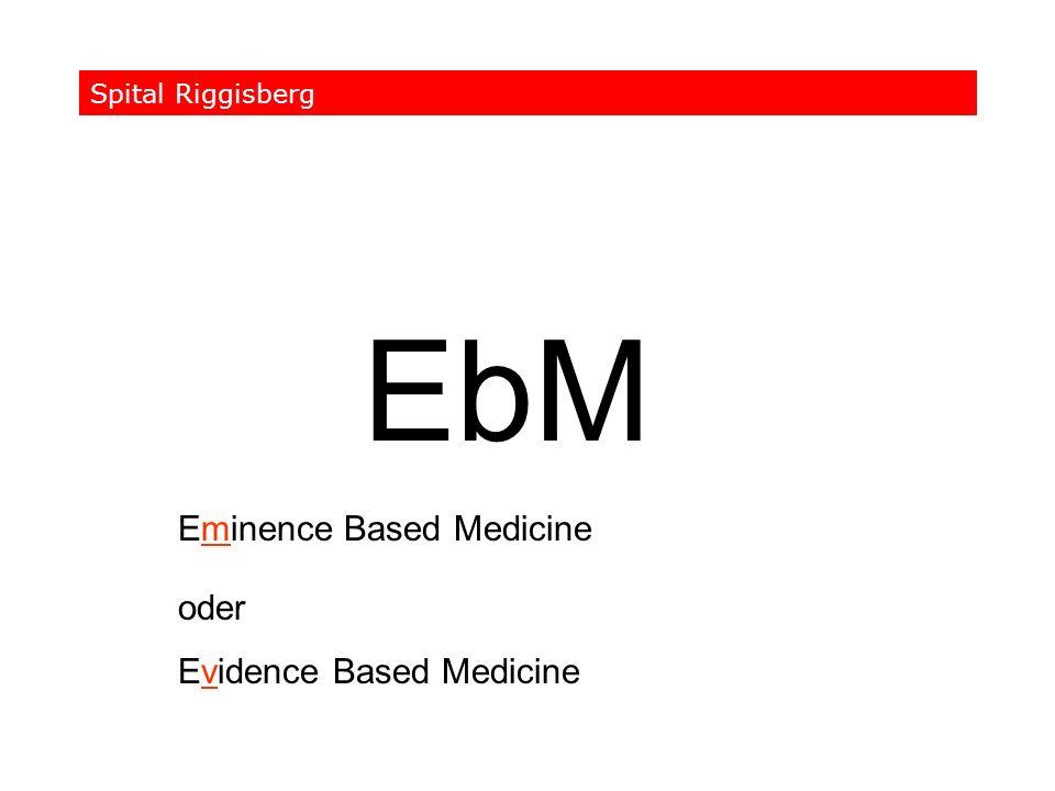 EbM Eminence Based Medicine oder Evidence Based Medicine Spital Riggisberg