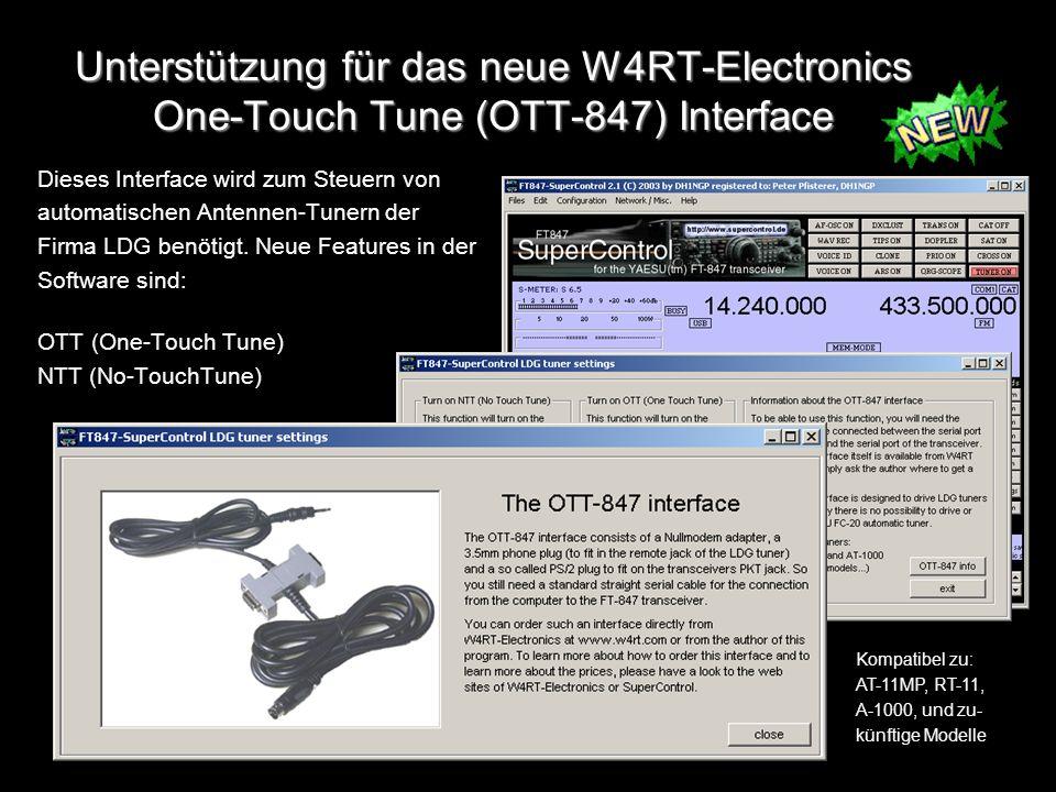 Unterstützung für das neue W4RT-Electronics One-Touch Tune (OTT-847) Interface Dieses Interface wird zum Steuern von automatischen Antennen-Tunern der