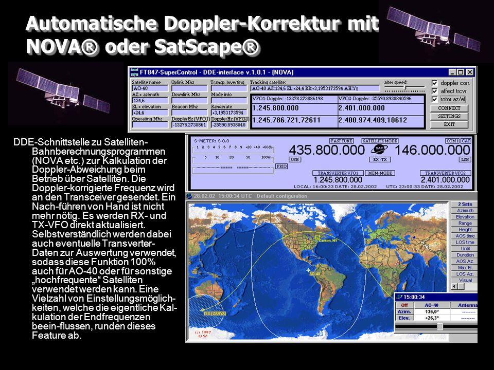 Automatische Doppler-Korrektur mit NOVA® oder SatScape® DDE-Schnittstelle zu Satelliten- Bahnberechnungsprogrammen (NOVA etc.) zur Kalkulation der Dop