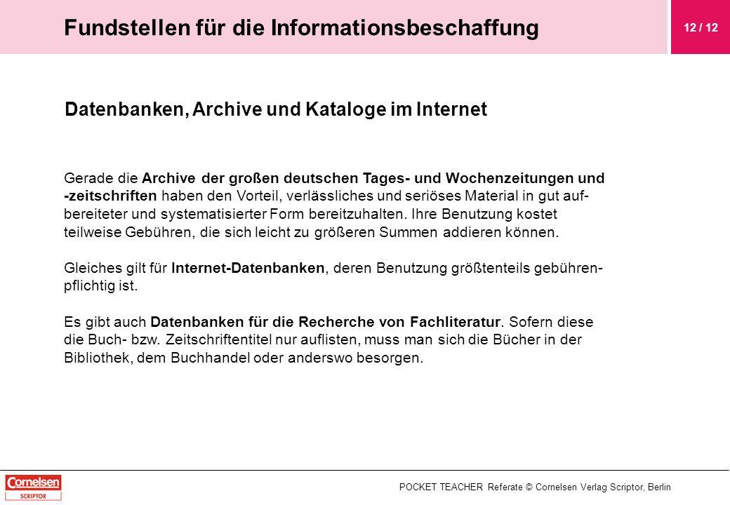 Datenbanken, Archive und Kataloge im Internet Gerade die Archive der großen deutschen Tages- und Wochenzeitungen und -zeitschriften haben den Vorteil,