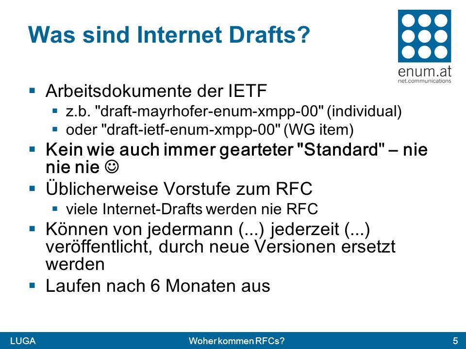 LUGAWoher kommen RFCs?5 Was sind Internet Drafts. Arbeitsdokumente der IETF z.b.